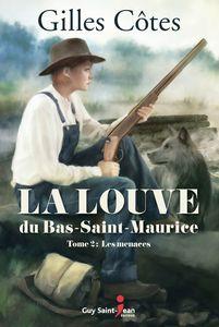 La louve du Bas-Saint-Maurice, tome 2 Les menaces