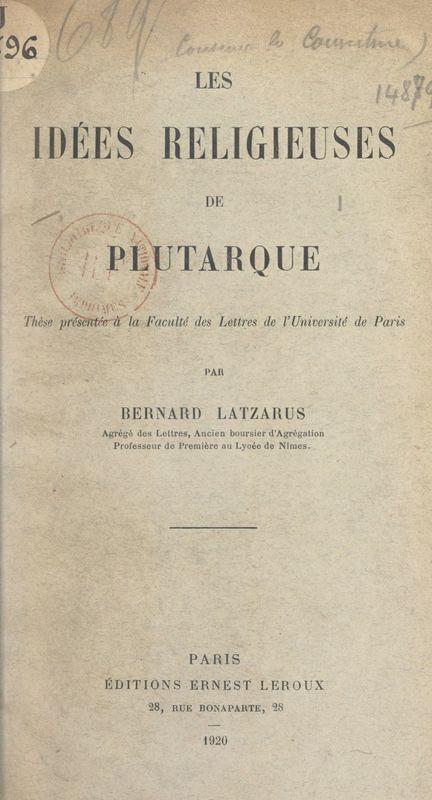 Les idées religieuses de Plutarque Thèse présentée à la Faculté des lettres de l'Université de Paris