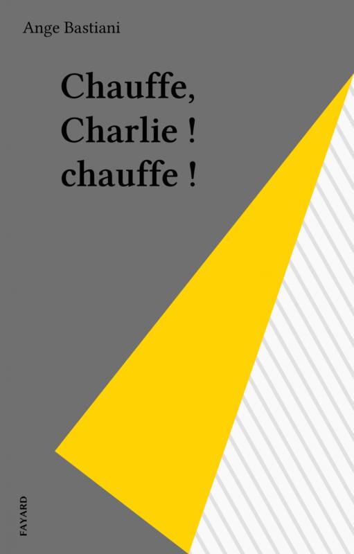 Chauffe, Charlie ! chauffe !
