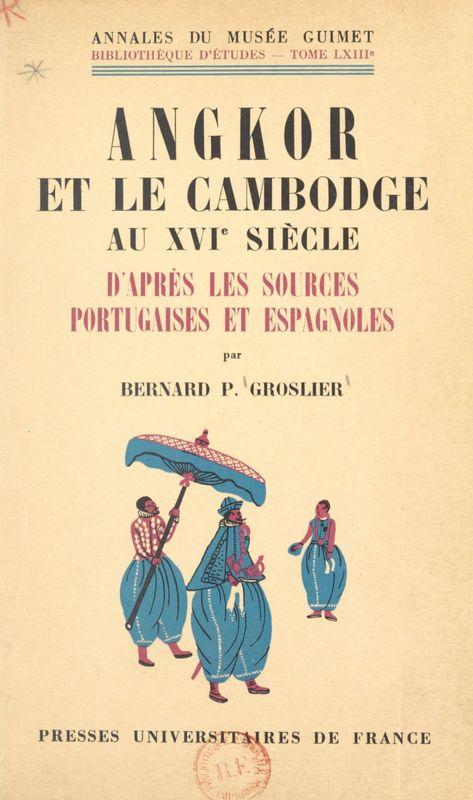 Angkor et le Cambodge au XVIe siècle d'après les sources portugaises et espagnoles