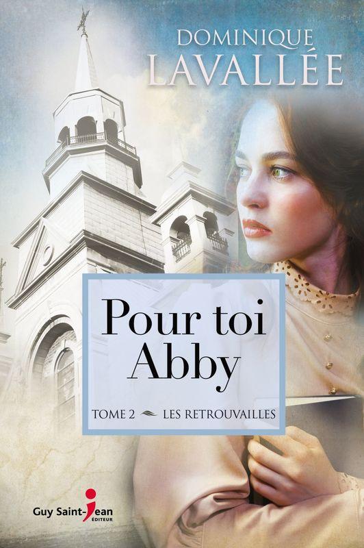 Pour toi Abby, tome 2 Les retrouvailles