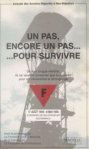 Un pas, encore un pas... pour survivre : de leur longue marche, ils ne veulent conserver que le souvenir pour en transmettre le témoignage Kommando de Buchenwald, 17 août 1944-8 mai 1945