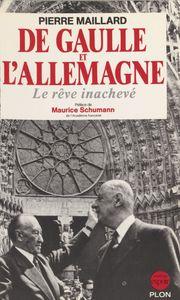 De Gaulle et l'Allemagne Le rêve inachevé