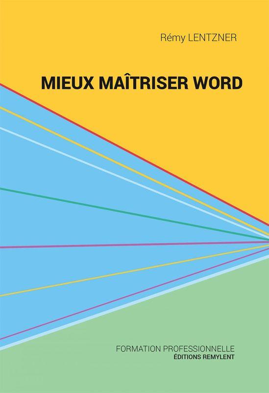 Mieux maîtriser Word Un outil de familiarisation au traitement de texte Word