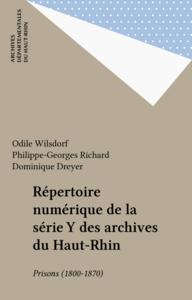 Répertoire numérique de la série Y des archives du Haut-Rhin Prisons (1800-1870)