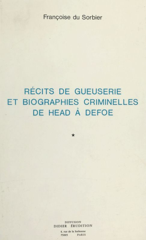 Récits de gueuserie et biographies criminelles de Head à Defoe
