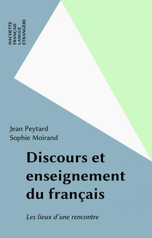 Discours et enseignement du français Les lieux d'une rencontre