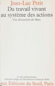 Du travail vivant au système des actions Une discussion de Marx
