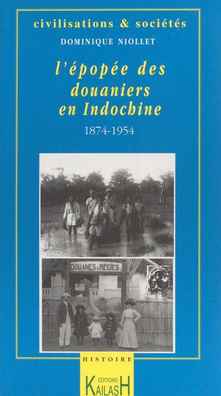 L'épopée des douaniers en Indochine (1874-1954)