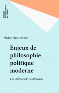 Enjeux de philosophie politique moderne Les violences de l'abstraction