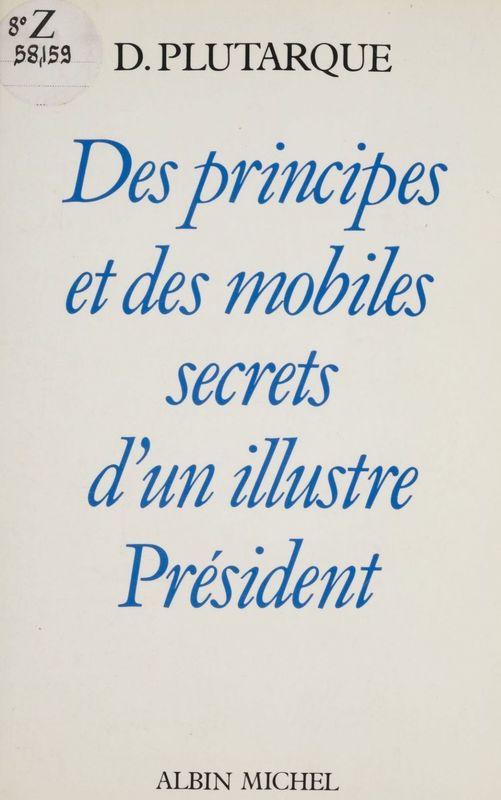 Des principes et des mobiles d'un illustre Président