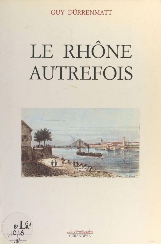Le Rhône autrefois