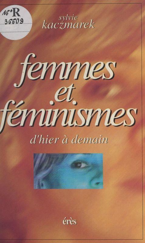 Femmes et Féminismes : d'hier et demain