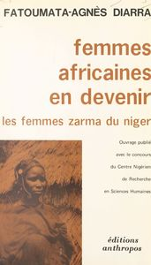 Femmes africaines en devenir Les femmes Zarma du Niger