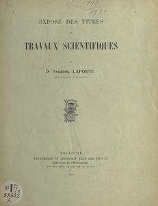 Exposé des titres et travaux scientifiques du Dr Frédéric Laporte