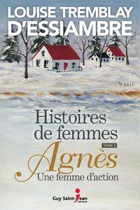 Histoires de femmes, tome 4 Agnès une femme d'action