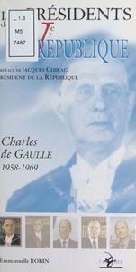 Les Présidents de la Ve République : Charles de Gaulle (1958-1969)