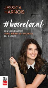 #boirelocal Les 100 meilleurs vins, bières et alcools du Québec