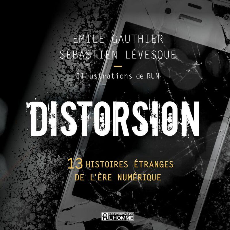 Distorsion 13 histoires étranges de l'ère numérique