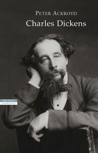 Charles Dickens Una biografia