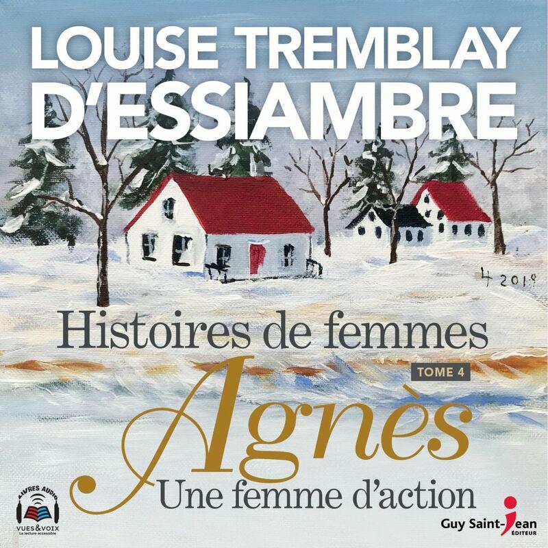 Histoires de femmes tome 4. Agnès, une femme d'action