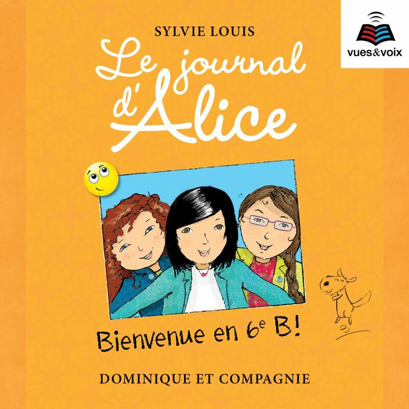 Le journal d'Alice tome 6. Bienvenue en 6e B!