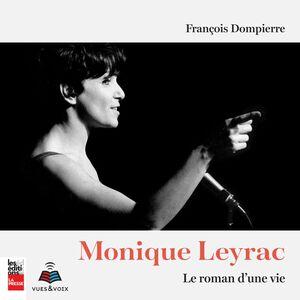 Monique Leyrac : le roman d'une vie
