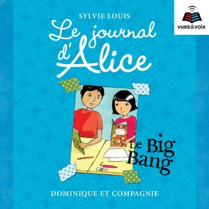 Le journal d'Alice tome 4. Le Big Bang