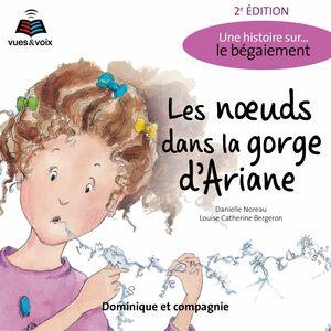 Les nœuds dans la gorge d'Ariane : une histoire sur... le bégaiement