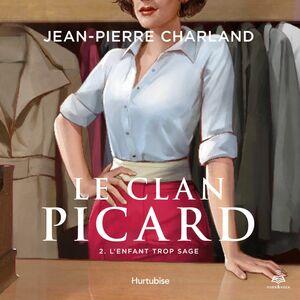 Le Clan Picard - Tome 2 L'enfant trop sage