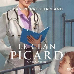 Le clan Picard tome 1. Vies rapiécées