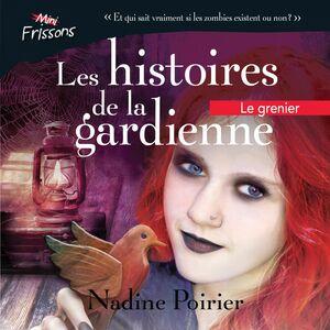 Les histoires de la gardienne livre 3. Le grenier