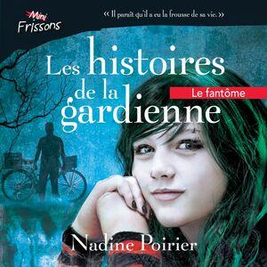Les histoires de la gardienne livre 1. Le fantôme