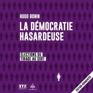 La démocratie hasardeuse: élections ou tirage au sort