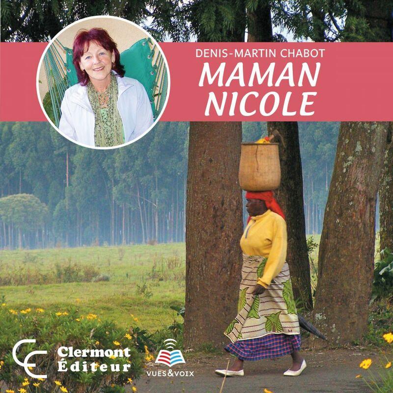 Maman Nicole : la biographie de Nicole Pageau