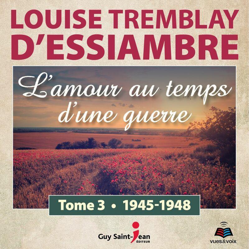 L'amour au temps d'une guerre tome 3. 1945-1948
