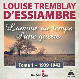 L'amour au temps d'une guerre tome 1. 1939-1942