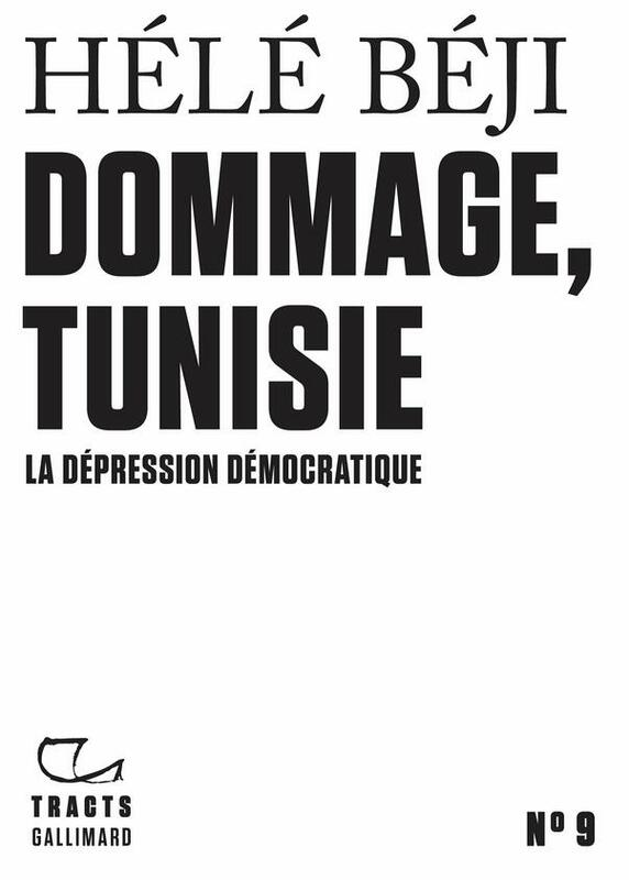 Tracts (N°9) - Dommage, Tunisie La dépression démocratique