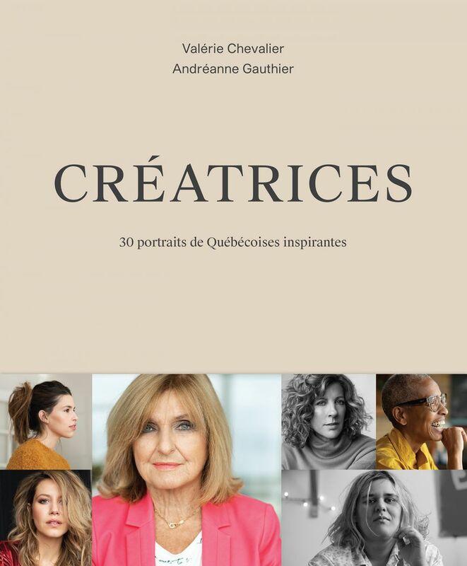 Créatrices 30 portraits de Québécoises inspirantes