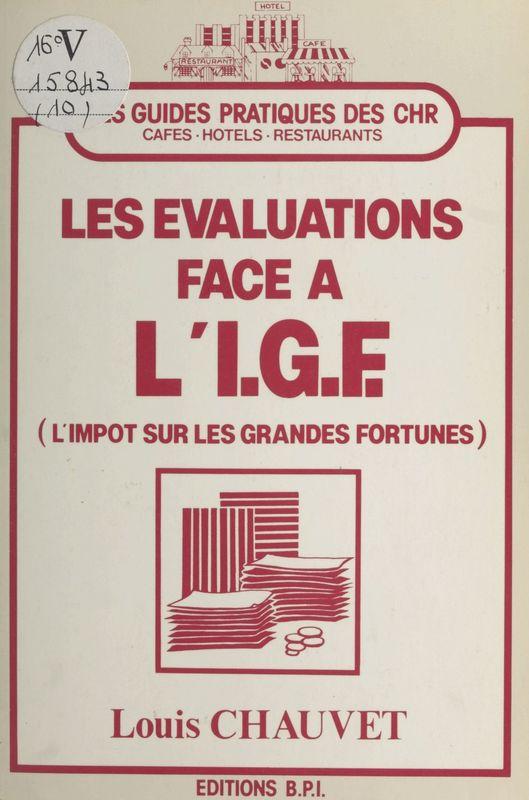 Les évaluations face à l'I.G.F. (l'impôt sur les grandes fortunes)