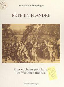 Fête en Flandre Rites et chants populaires du Westhoek français, 1975-1981