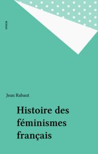 Histoire des féminismes français