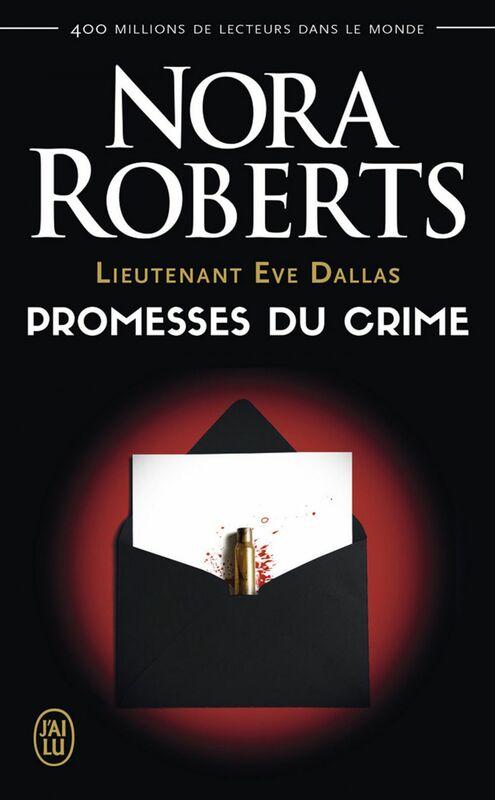 Lieutenant Eve Dallas (Tome 28) - Promesses du crime