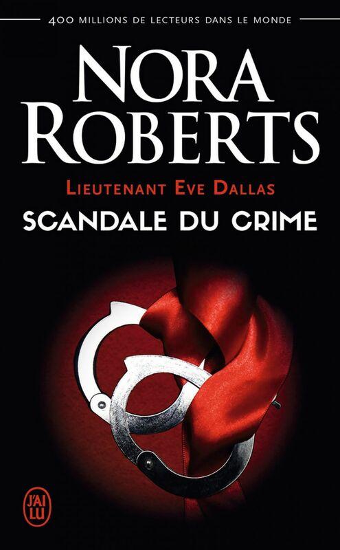 Lieutenant Eve Dallas (Tome 26) - Scandale du crime