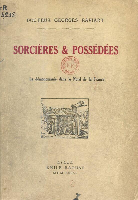 Sorcières et possédées La démonomanie dans le Nord de la France