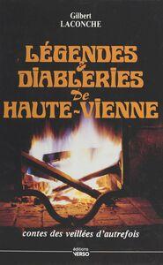 Légendes et diableries de Haute-Vienne Contes des veillées d'autrefois