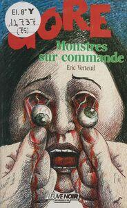 Gore : Monstres sur commande
