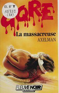 Gore : La Massacreuse
