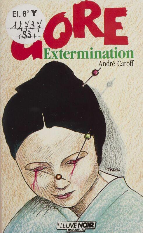 Gore : Extermination
