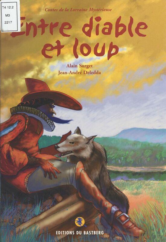 Entre diable et loups : Contes de la Lorraine mystérieuse